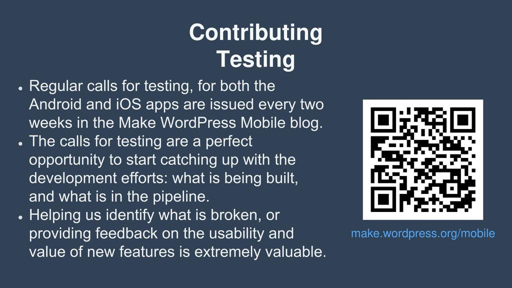 Contributing Testing make.wordpress.org/mobile