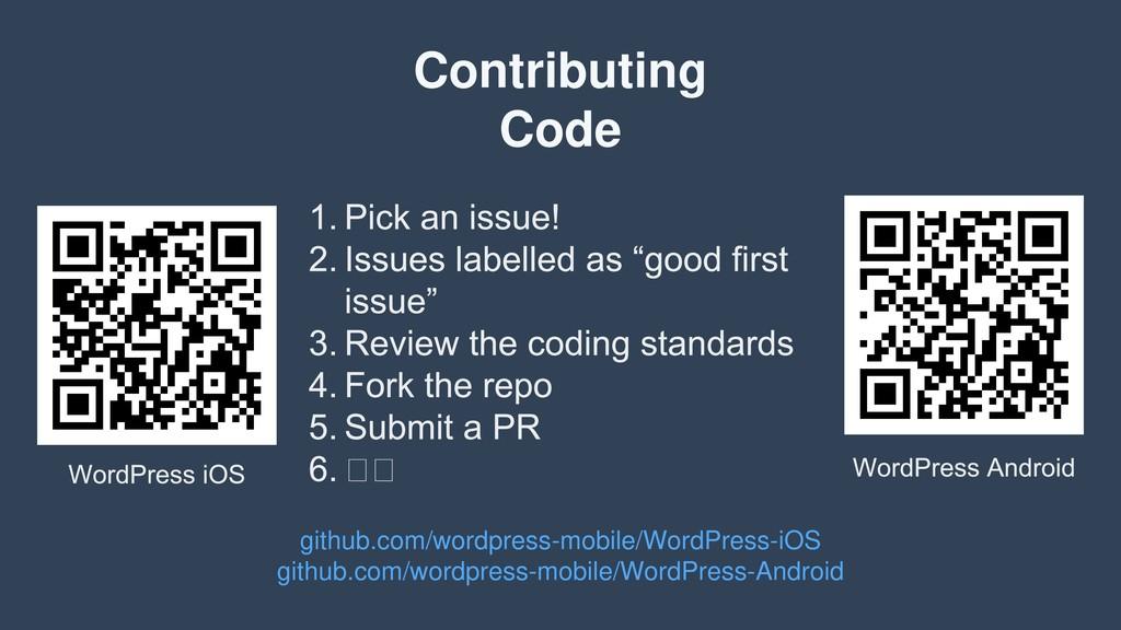 Contributing Code github.com/wordpress-mobile/W...