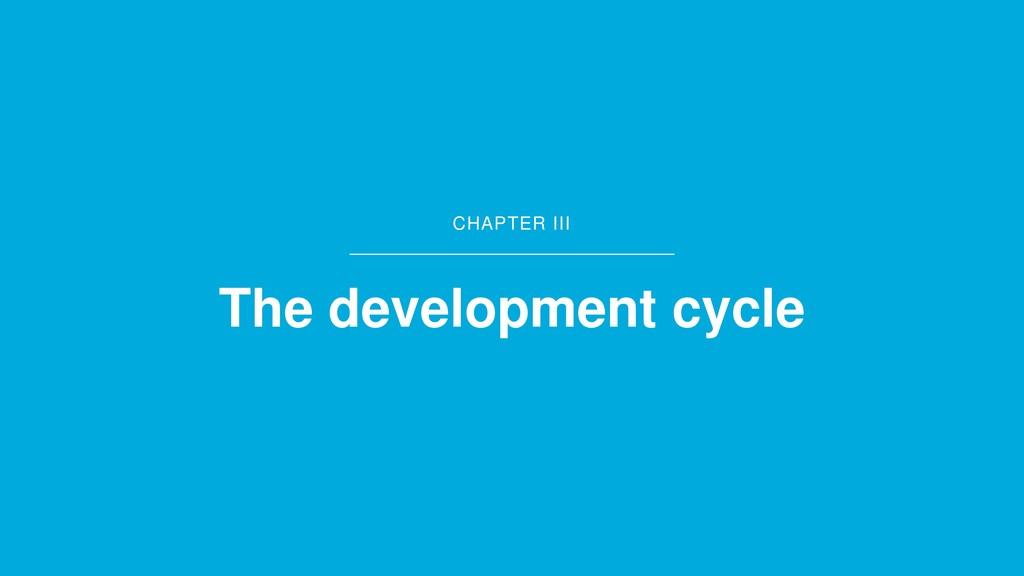 CHAPTER III The development cycle