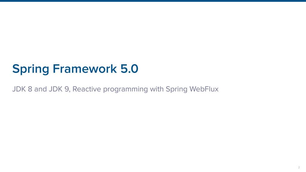 Spring Framework 5.0 JDK 8 and JDK 9, Reactive ...