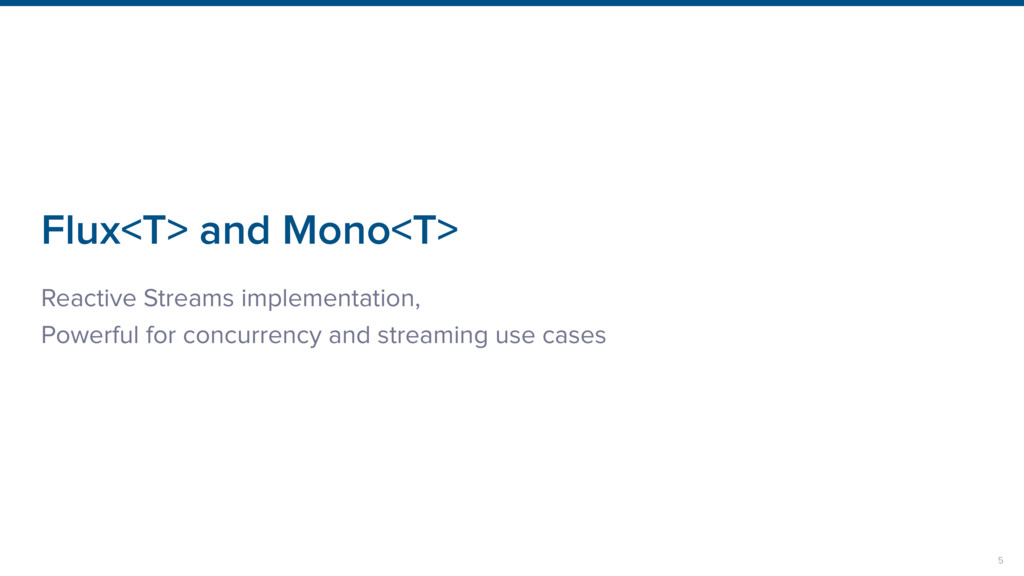 Flux<T> and Mono<T> Reactive Streams implementa...