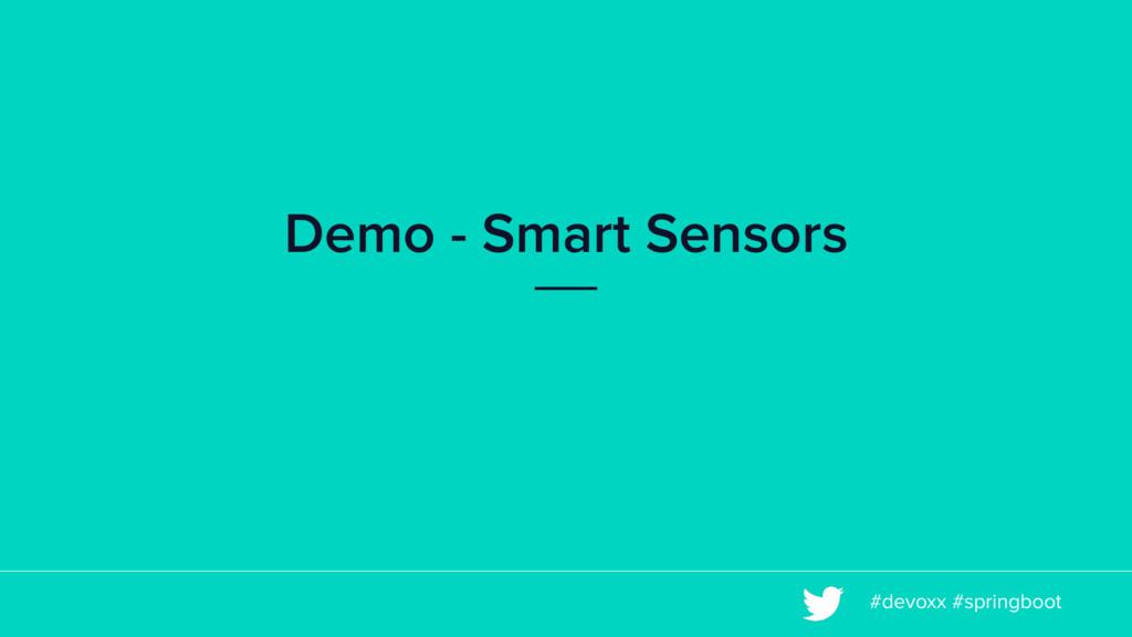 #devoxx #springboot Demo - Smart Sensors
