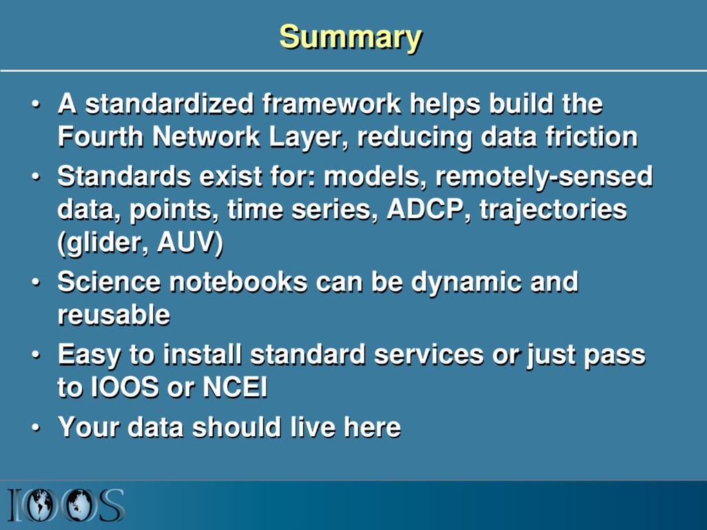 Summary • A standardized framework helps build ...