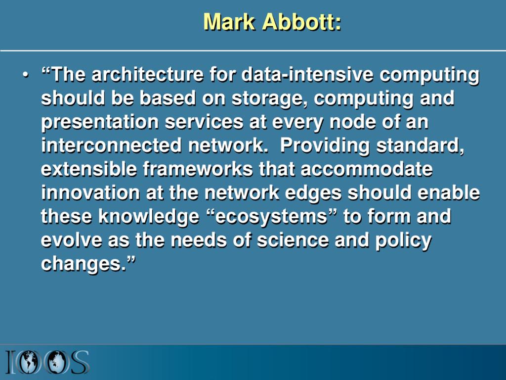 "Mark Abbott: • ""The architecture for data-inten..."