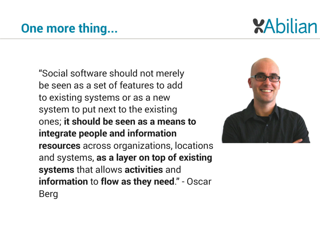 "One more thing... ""Social software should not m..."