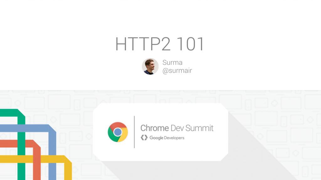 HTTP2 101 Surma @surmair