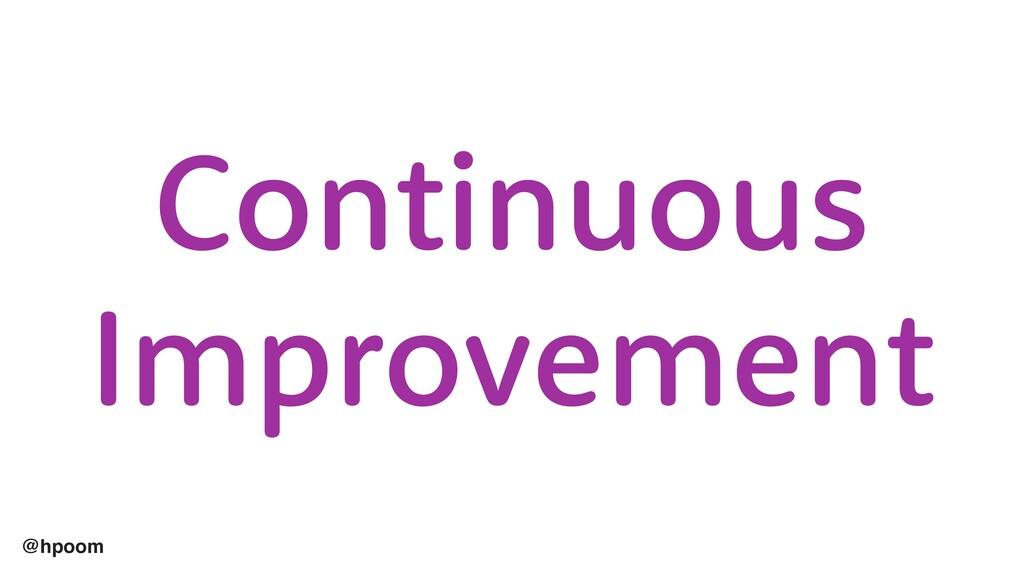 @hpoom Continuous Improvement