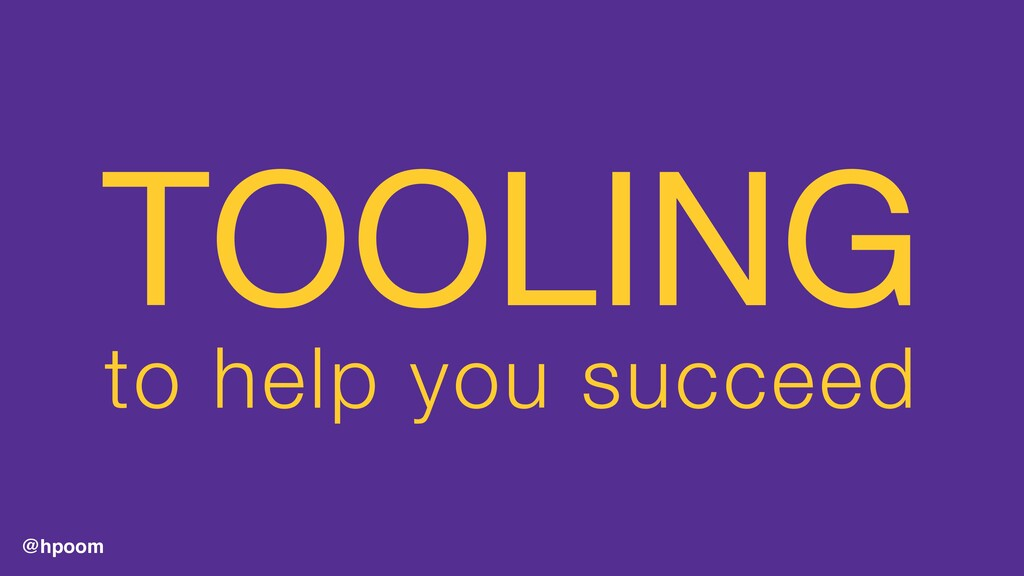 @hpoom TOOLING  to help you succeed