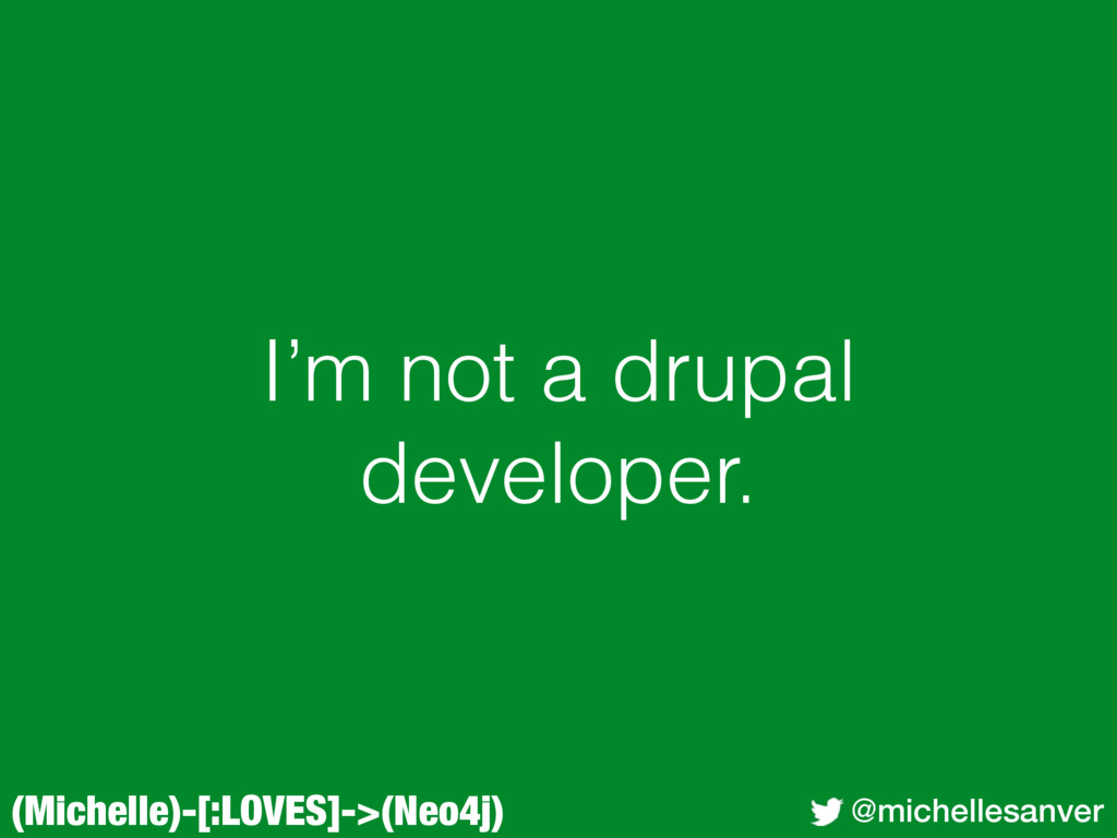 (Michelle)-[:LOVES]->(Neo4j) @michellesanver I'...