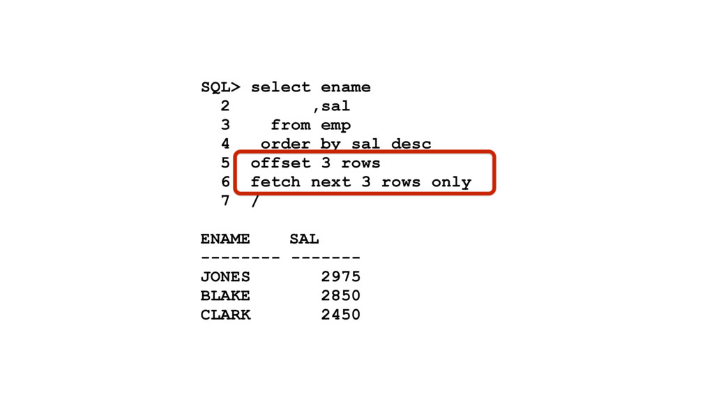 SQL> select ename 2 ,sal 3 from emp 4 order by ...