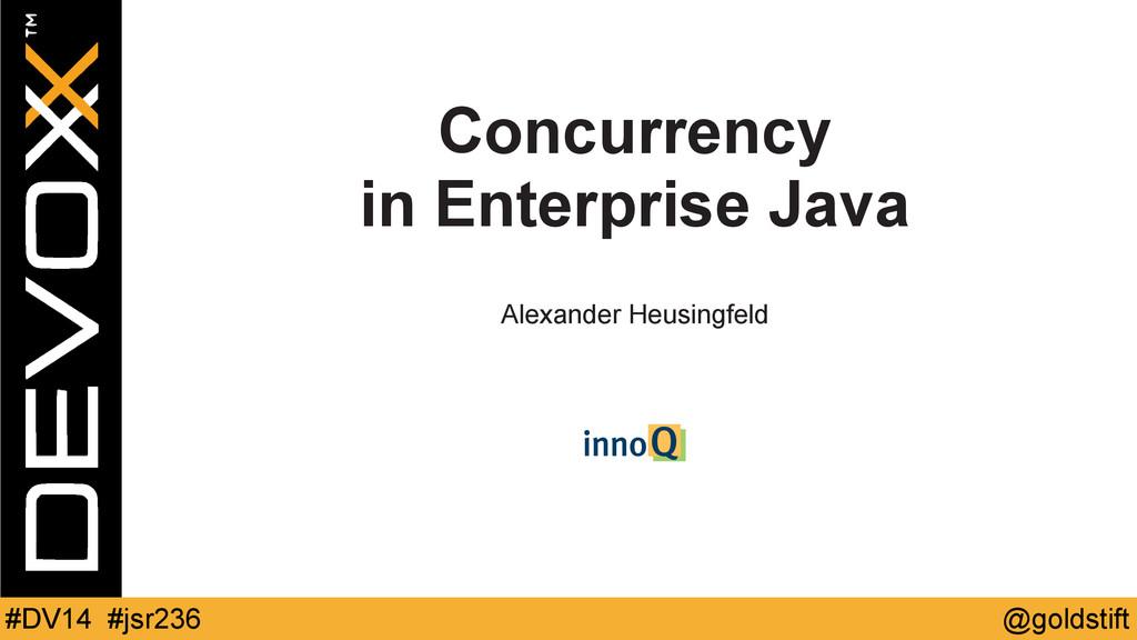 @goldstift #DV14 #jsr236 Concurrency in Enterpr...
