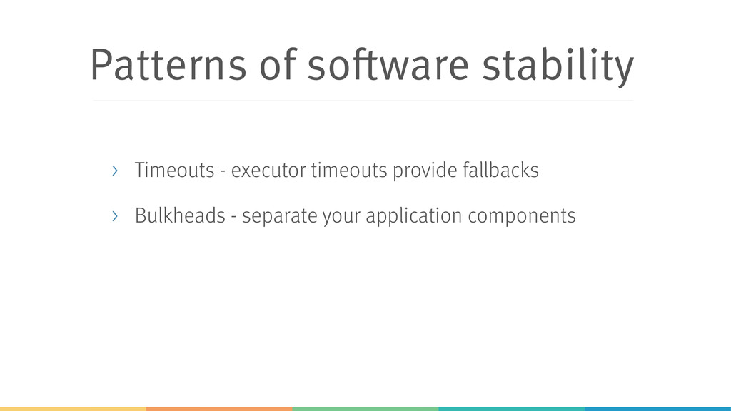 Patterns of software stability > Timeouts - exe...