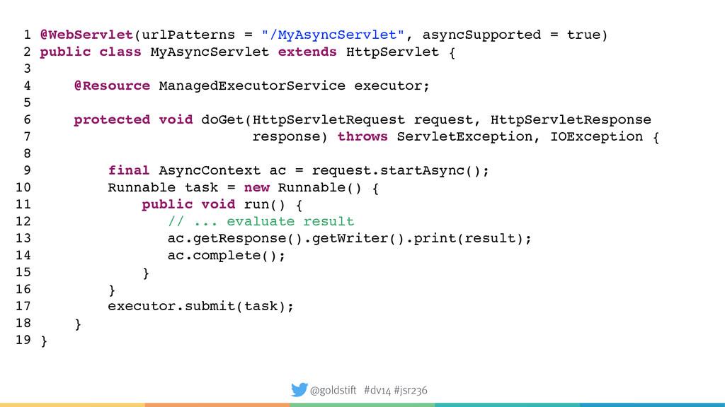 """1 @WebServlet(urlPatterns = """"/MyAsyncServlet"""", ..."""