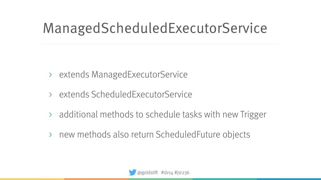 ManagedScheduledExecutorService > extends Manag...