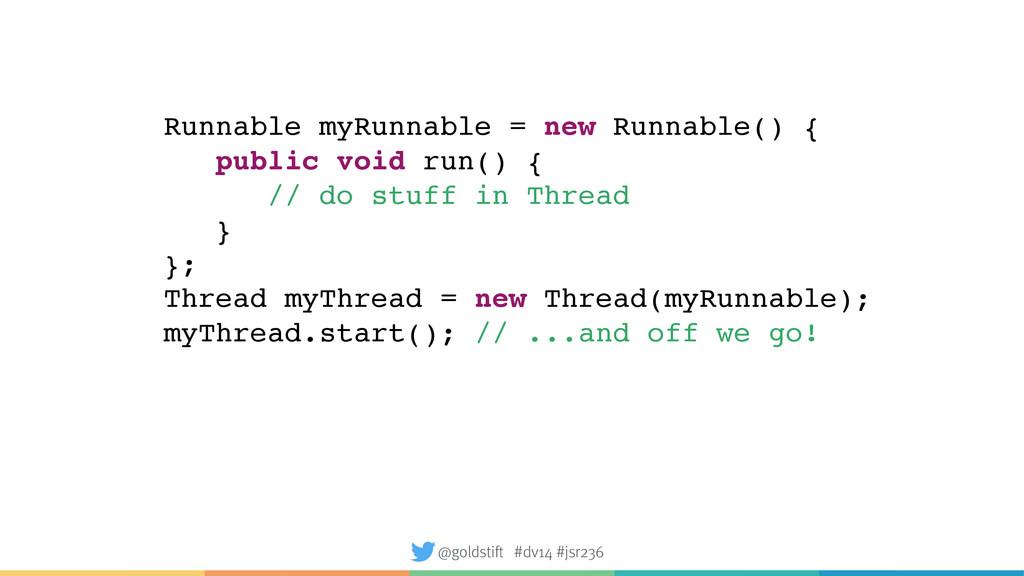 Runnable myRunnable = new Runnable() { public v...