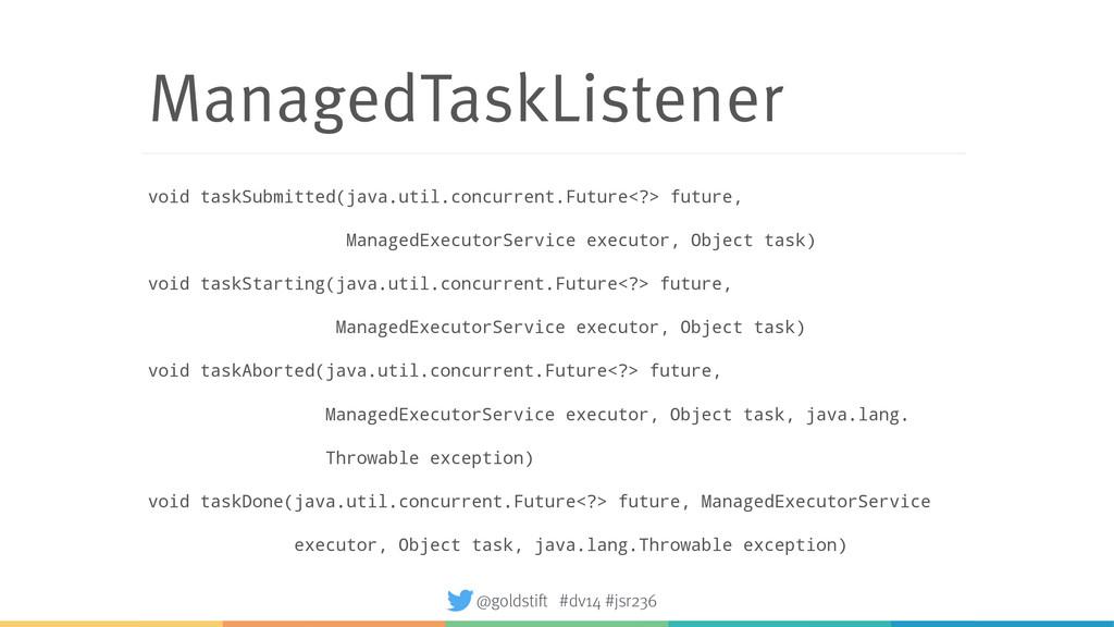 ManagedTaskListener void taskSubmitted(java.uti...