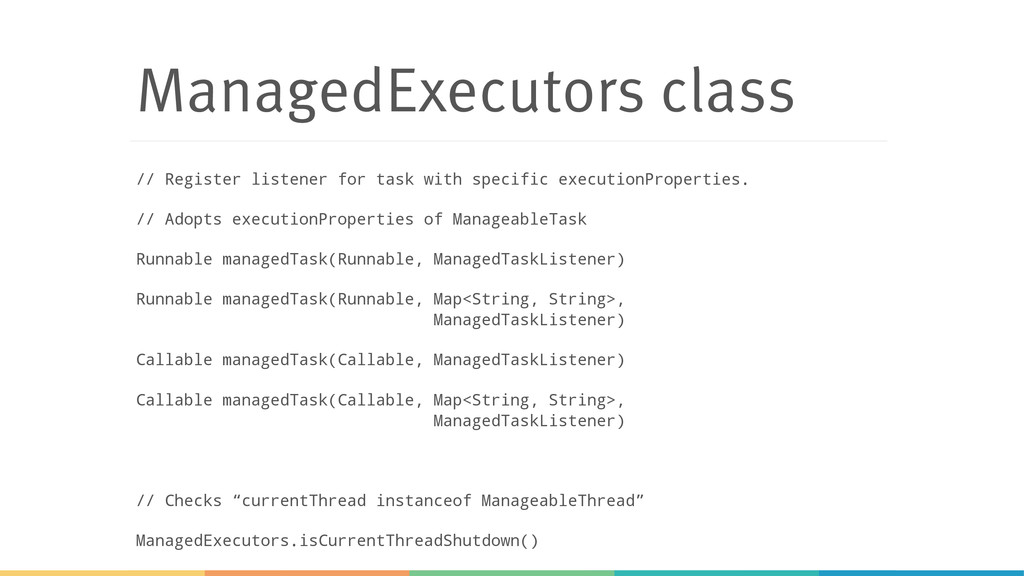 ManagedExecutors class // Register listener for...
