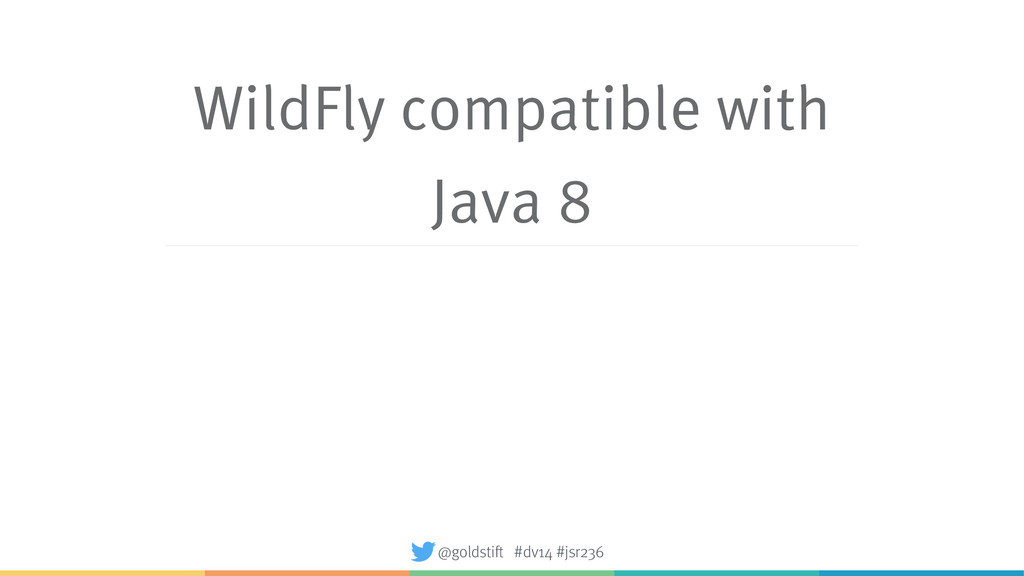 WildFly compatible with Java 8 @goldstift #dv14...