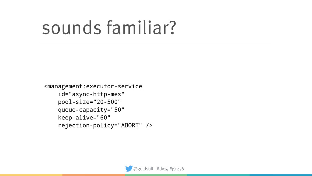 sounds familiar? <management:executor-service i...