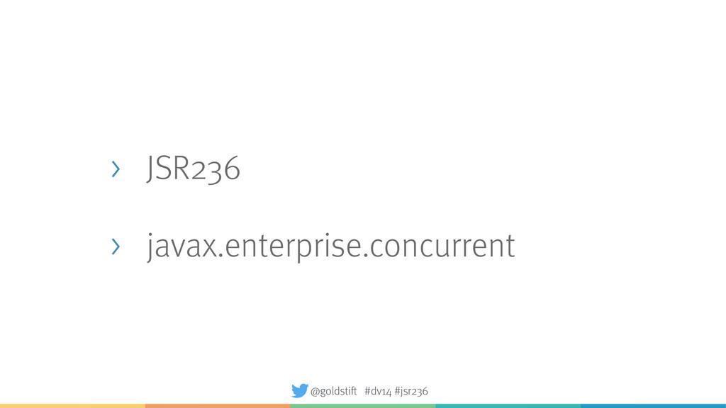 > JSR236 > javax.enterprise.concurrent @goldsti...