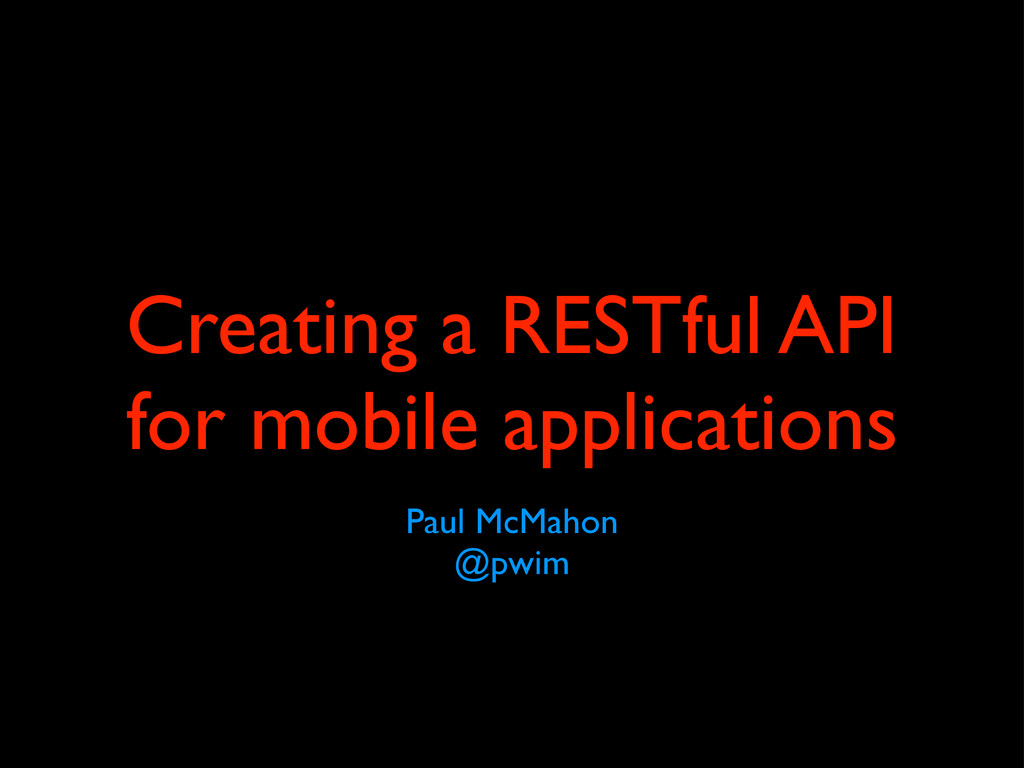 Creating a RESTful API for mobile applications ...