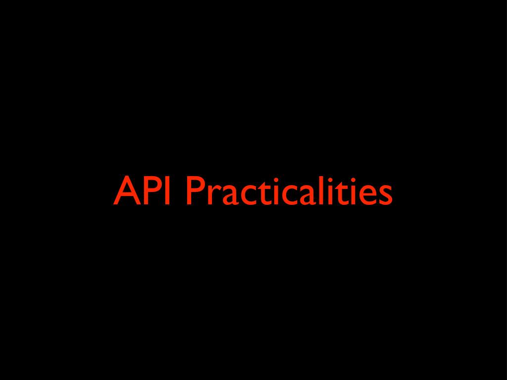 API Practicalities