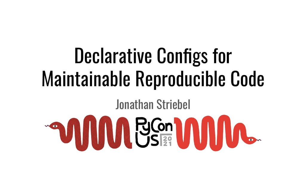 Declarative Configs for Maintainable Reproducibl...