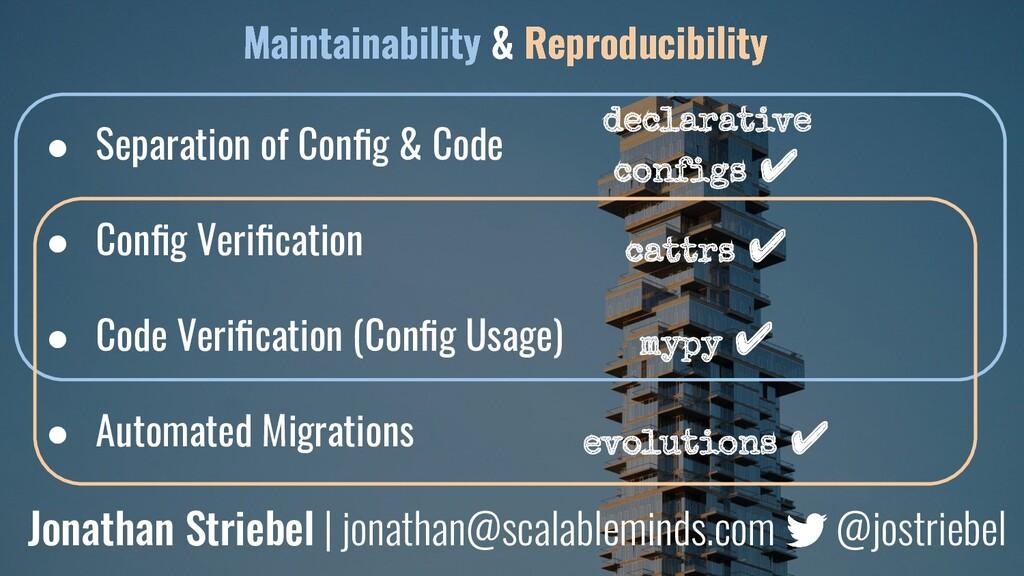 ● Separation of Config & Code ● Config Verificatio...