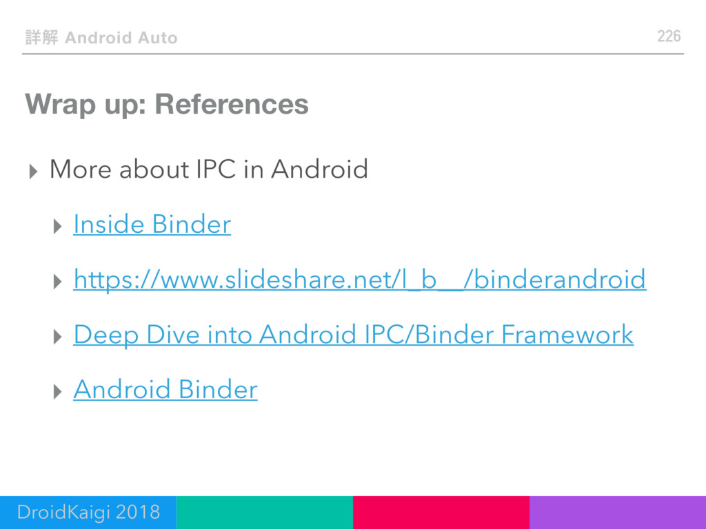 Wrap up: References ▸ More about IPC in Android...