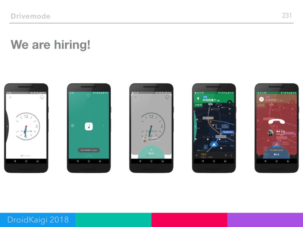 We are hiring! 231 Drivemode DroidKaigi 2018