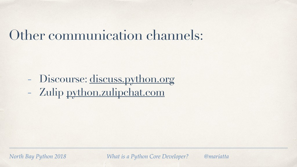 Other communication channels: - Discourse: disc...