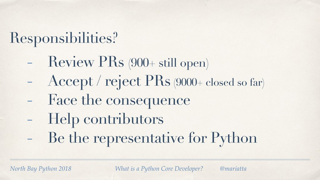 Responsibilities? - Review PRs (900+ still open...