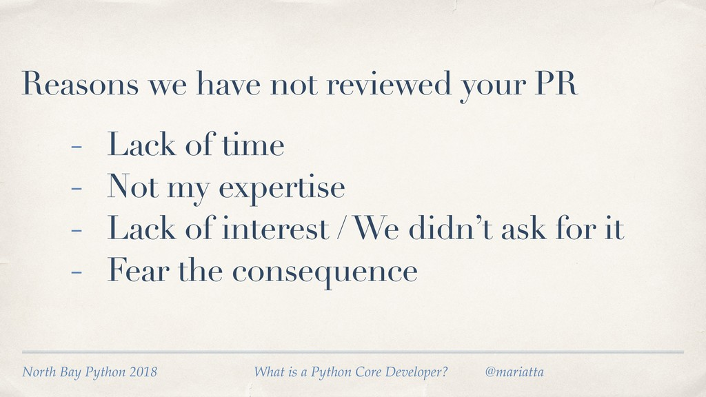 Reasons we have not reviewed your PR - Lack of ...