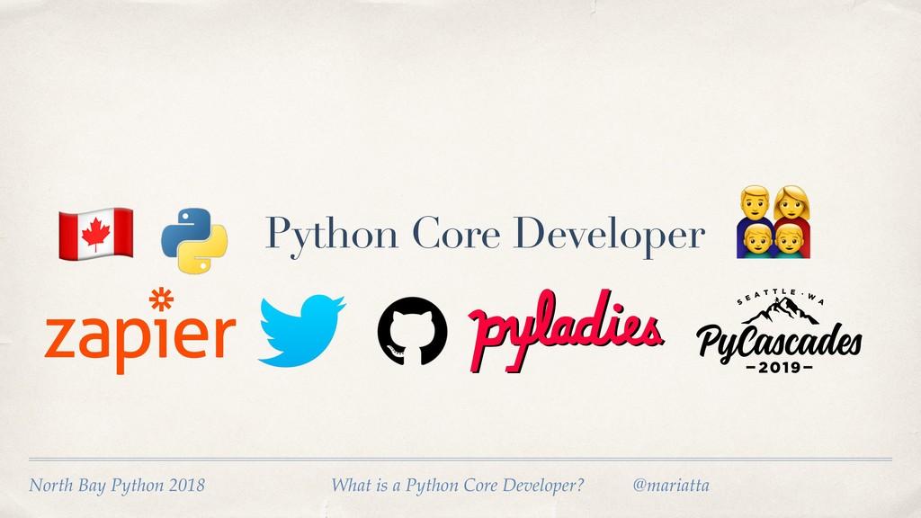 # Python Core Developer $ North Bay Python 2018...