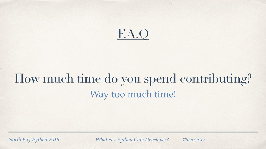 How much time do you spend contributing? Way to...