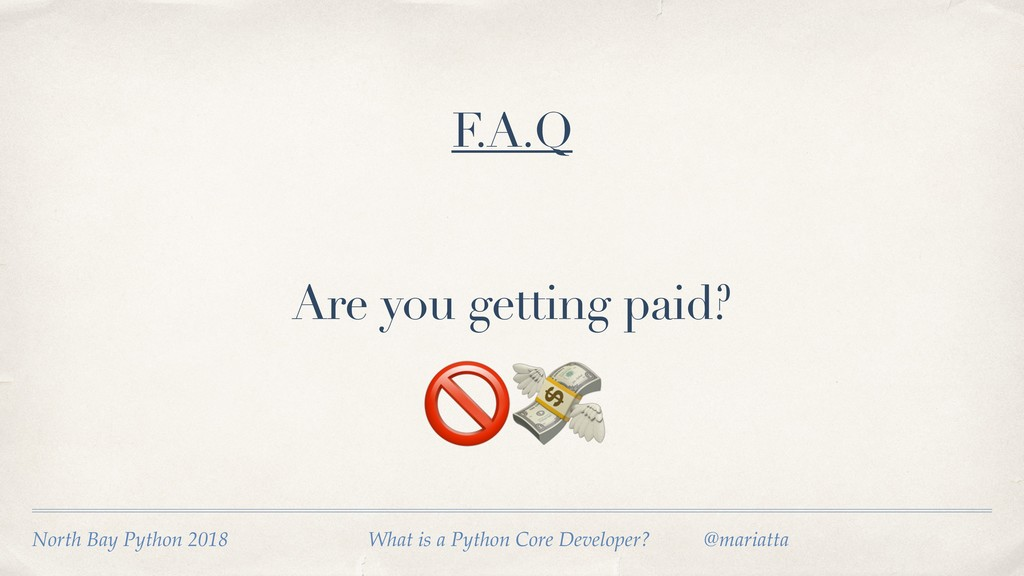 Are you getting paid?  F.A.Q North Bay Python 2...