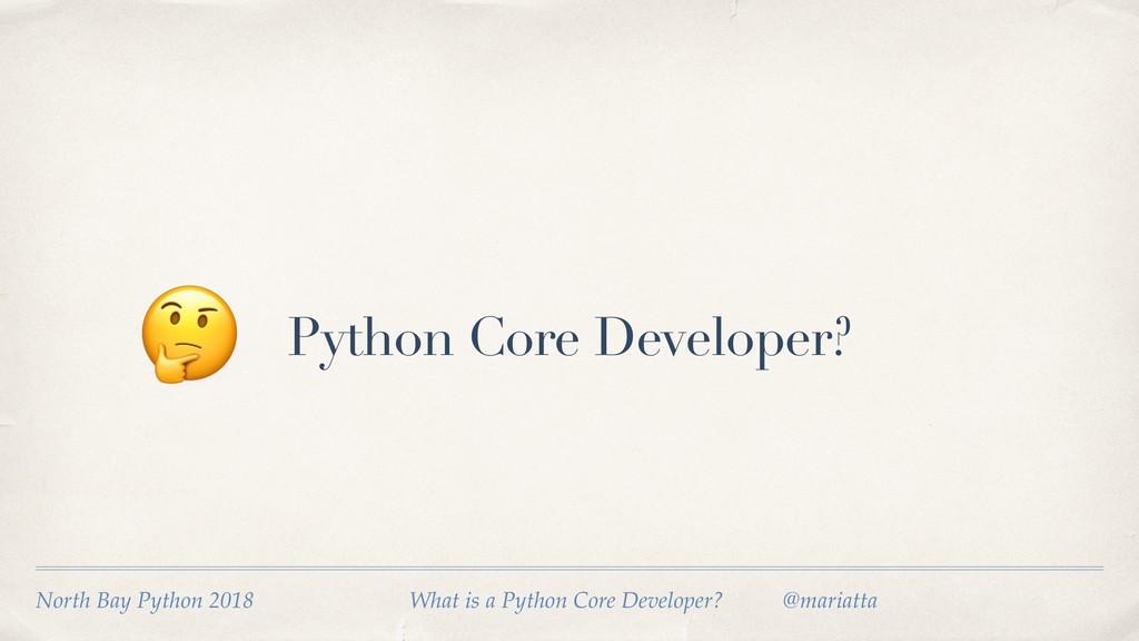 Python Core Developer?  North Bay Python 2018 ...