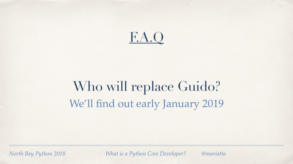 Who will replace Guido? F.A.Q North Bay Python ...