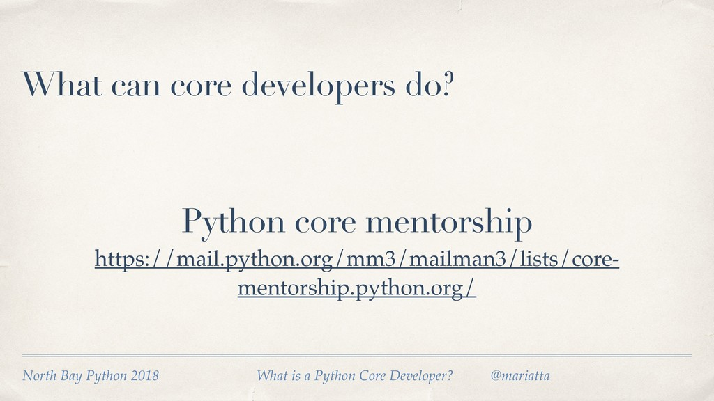 What can core developers do? North Bay Python 2...