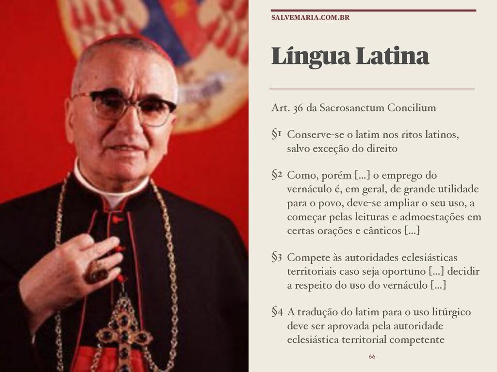 Língua Latina Art. 36 da Sacrosanctum Concilium...