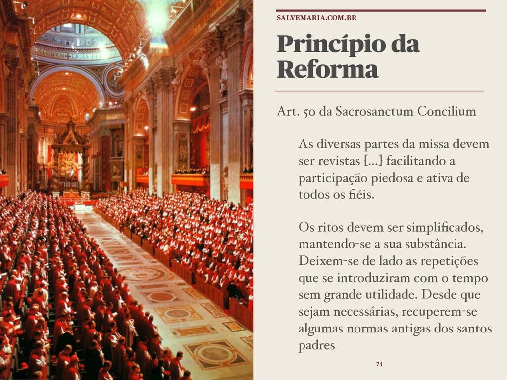 Princípio da Reforma Art. 5o da Sacrosanctum Co...