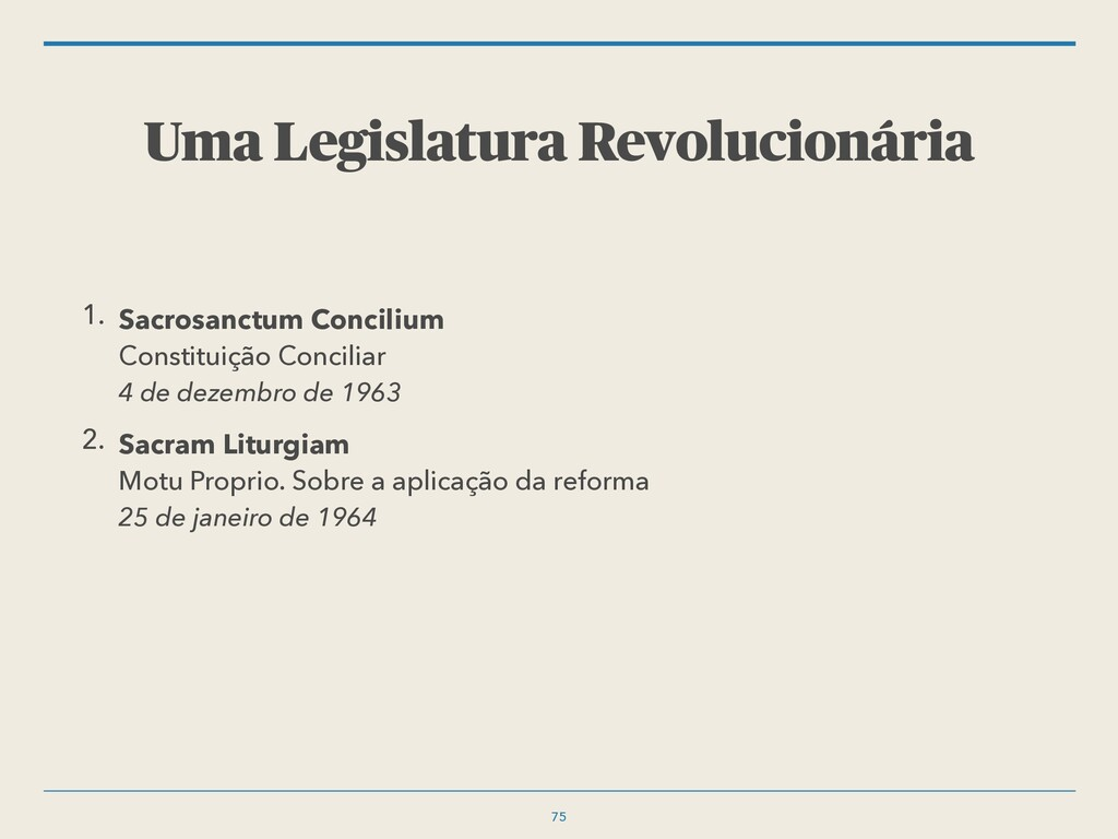 Uma Legislatura Revolucionária 1. Sacrosanctum ...