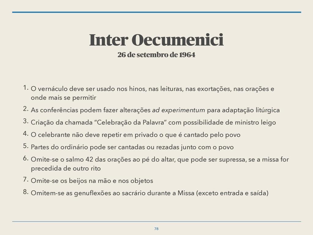 Inter Oecumenici 26 de setembro de 1964 1. O ve...