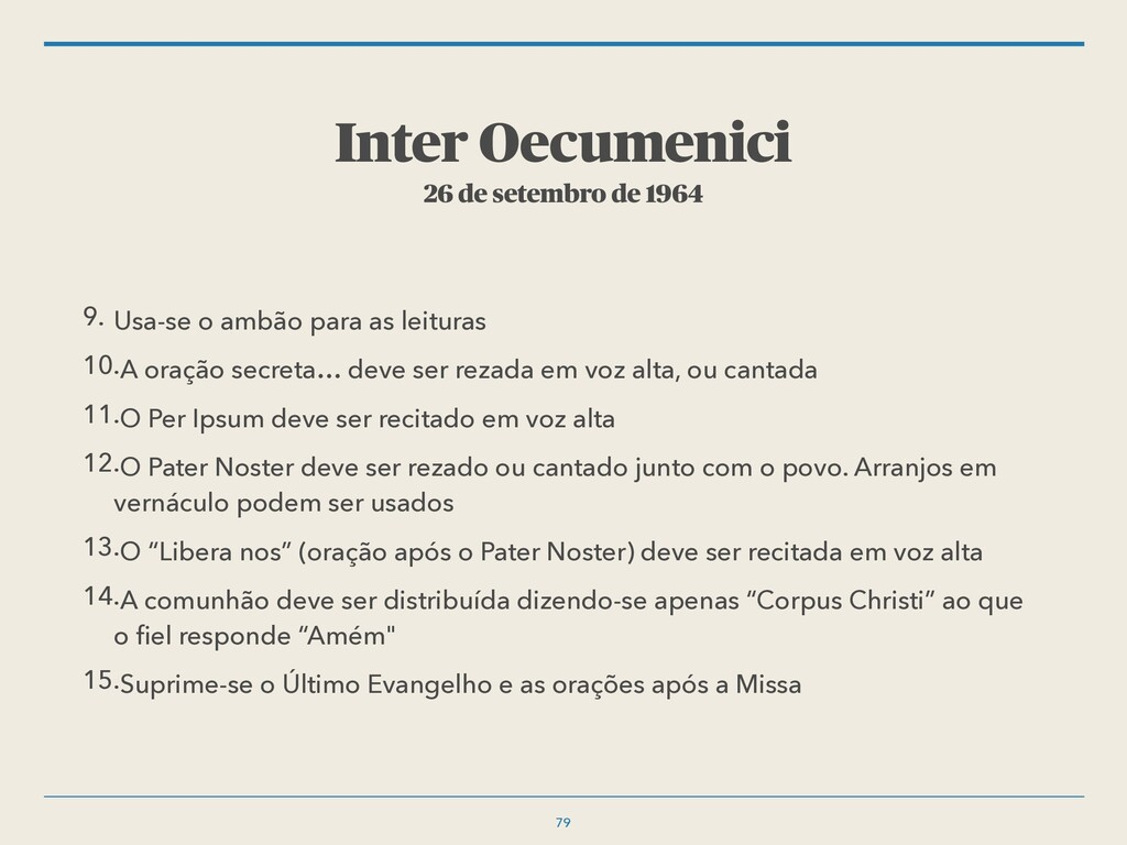 Inter Oecumenici 26 de setembro de 1964 9. Usa-...