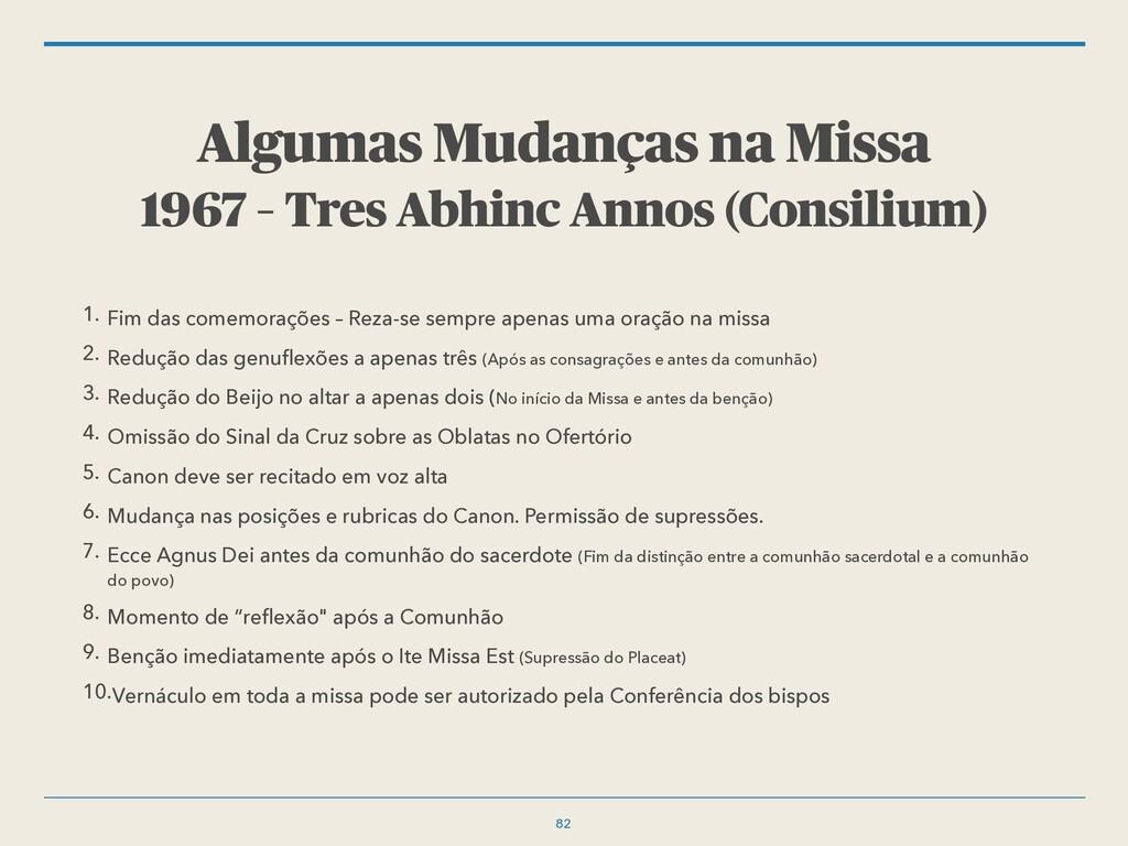 Algumas Mudanças na Missa 1967 – Tres Abhinc An...
