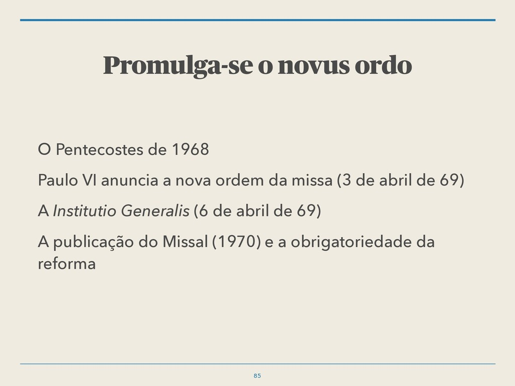 Promulga-se o novus ordo O Pentecostes de 1968 ...
