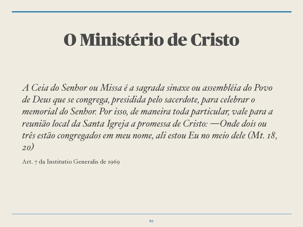 O Ministério de Cristo A Ceia do Senhor ou Miss...
