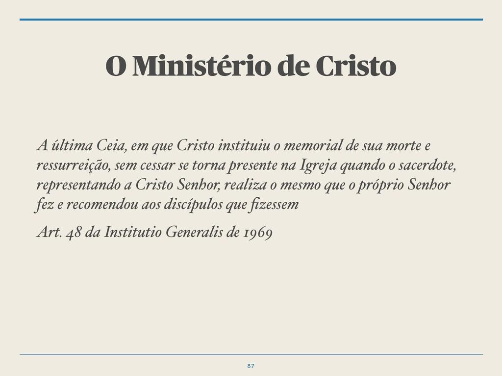 O Ministério de Cristo A última Ceia, em que Cr...
