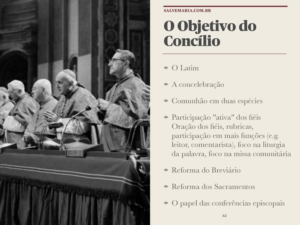 O Objetivo do Concílio O Latim A concelebração ...