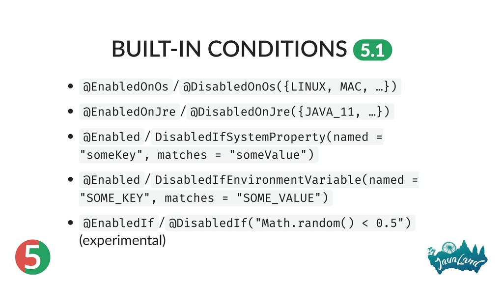 5 BUILT‑IN CONDITIONS 5.1 @EnabledOnOs / @Disab...